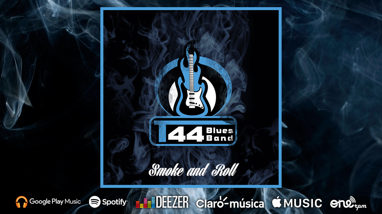 #SmokeAndRoll – de T44 BLUES BAND / Ya en todas las plataformas digitales!